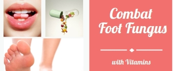 Vitamins Known to Combat Foot Fungus